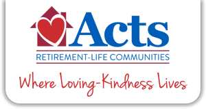 ACTS Retirement-Life Community Where Loving-Kindness Lives